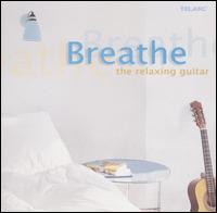 Breathe: The Relaxing Guitar - Angel Romero (guitar); David Russell (guitar); Los Angeles Guitar Quartet; Tim Timmermans (percussion)