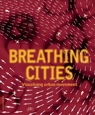 Breathing Cities: The Architecture of Movement - Princeton Architectural Press, and Barley, Nick (Editor)