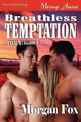 Breathless Temptation [Texas Stallions 2] (Siren Publishing Menage Amour) - Fox, Morgan