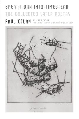 Breathturn Into Timestead: The Collected Later Poetry - Celan, Paul, and Joris, Pierre (Translated by)