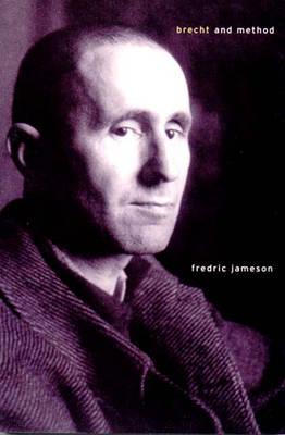 Brecht and Method - Jameson, Fredric, Professor