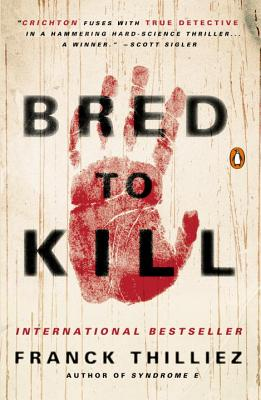 Bred to Kill: A Thriller - Thilliez, Franck