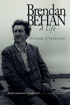 Brendan Behan: A Life - O'Sullivan, Michael