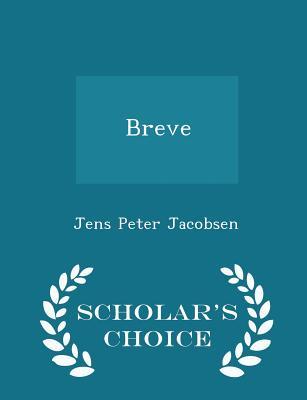 Breve - Scholar's Choice Edition - Jacobsen, Jens Peter