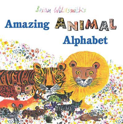 Brian Wildsmith's Amazing Animal Alphabet Book - Wildsmith, Brian