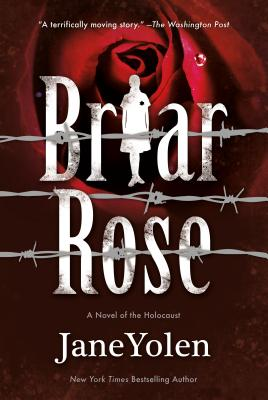 Briar Rose: A Novel of the Holocaust - Yolen, Jane, and Windling, Terri (From an idea by)