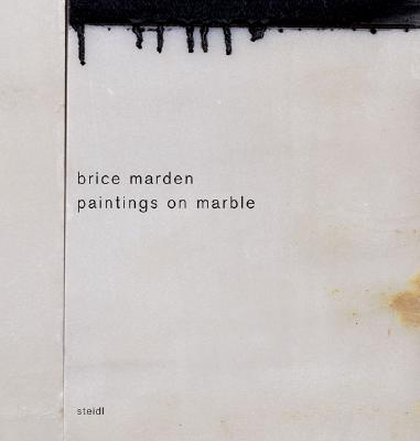 Brice Marden: Paintings on Marble - Marden, Brice, and Liebmann, Lisa