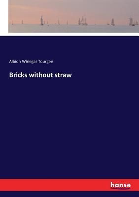 Bricks without straw - Tourgee, Albion Winegar