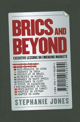 Brics and Beyond - Executive Lessons on Emerging Markets - Jones, Stephanie