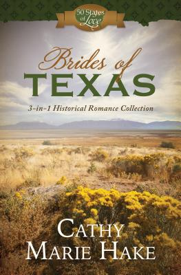 Brides of Texas: 3-In-1 Historical Romance Collection - Hake, Cathy Marie