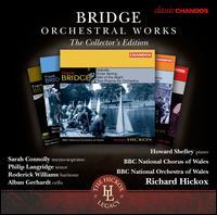Bridge: Orchestral Works - The Collector's Edition - Alban Gerhardt (cello); Howard Shelley (piano); Philip Langridge (tenor); Roderick Williams (baritone);...