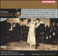 Bridge: Suite; Valse Intermezzo; Two Entr'actes; etc. - Roderick Williams (baritone); BBC National Orchestra of Wales; Richard Hickox (conductor)