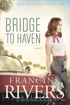 Bridge to Haven - Rivers, Francine