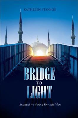 Bridge to Light - St Onge, Kathleen