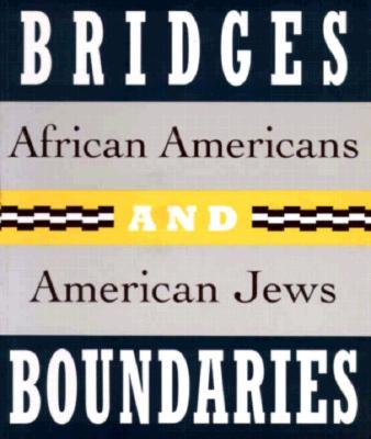 Bridges and Boundaries: African Americans and American Jews - Back, Adina, and Salzman, Jack, and Sorin, Gretchen Sullivan (Editor)