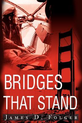 Bridges That Stand - Folger, James D