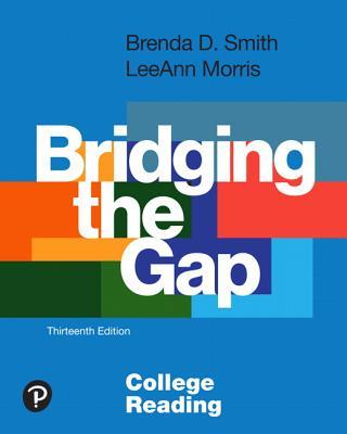 Bridging the Gap: College Reading - Smith, Brenda D, and Morris, Leeann