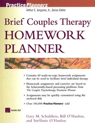 Brief Couples Therapy Homework Planner - Schultheis, Gary M, and O'Hanlon, Bill, M.S., and O'Hanlon, Steffanie Alexander