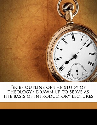 Brief Outline of the Study of Theology, Drawn Up to Serve as the Basis of Introductory Lectures (1850) - Schleiermacher, Friedrich, and Farrer, William (Translated by), and Lucke, Friedrich (Foreword by)