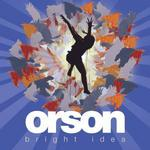 Bright Idea [Bonus Track] - Orson