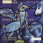 Bright Orb of Harmony - Henry Purcell, James MacMillan