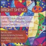 Bright Sheng: Let Fly; Zodiac Tales; Suzhou Overture
