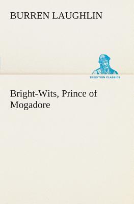 Bright-Wits, Prince of Mogadore - Laughlin, Burren