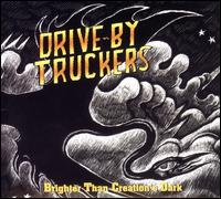 Brighter Than Creation's Dark - Drive-By Truckers