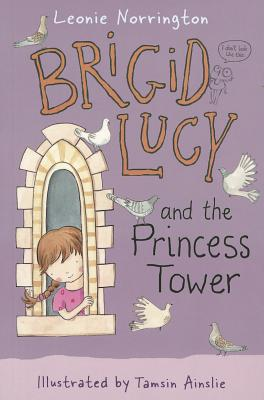 Brigid Lucy and the Princess Tower: Little Hare Books - Norrington, Leonie