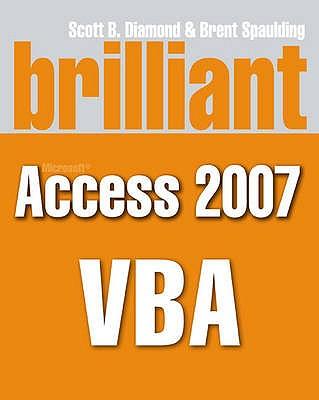 Brilliant Microsoft Access 2007 VBA - Diamond, Scott B.