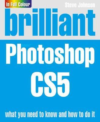 Brilliant Photoshop CS5 - Johnson, Steve