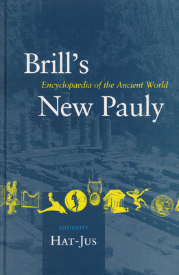 Brill's New Pauly, Antiquity, Volume 6 (Hat-Jus) - Schneider, Helmuth (Editor), and Cancik, Hubert (Editor)