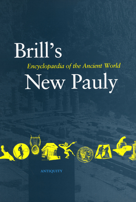 Brill's New Pauly, Antiquity, Volume 9 (Mini-Obe) - Schneider, Helmuth (Editor), and Cancik, Hubert (Editor)