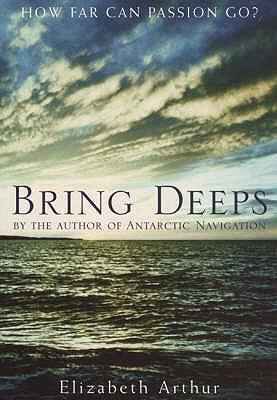 Bring Deeps - Arthur, Elizabeth