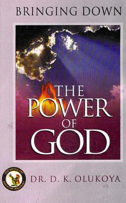 Bringing Down the Power of God - Olukoya, Dr D K