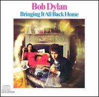 Bringing It All Back Home - Bob Dylan