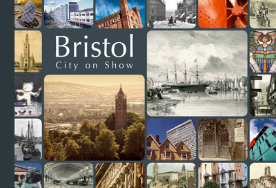 Bristol: City on Show - Foyle, Andrew, and Brown, Dan, and Martyn, David