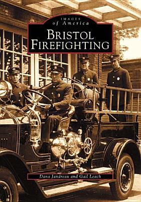 Bristol Firefighting - Jandreau, Dana, and Leach, Gail