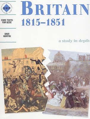 Britain 1815-1851: An SHP depth study - Martin, Dave