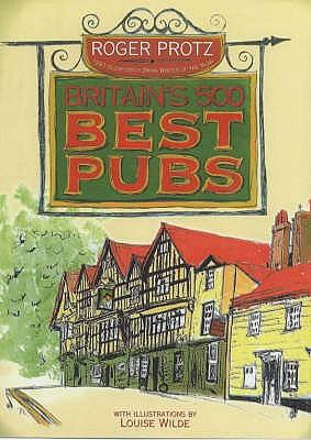 Britain's 500 Best Pubs - Protz, Roger