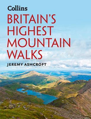 Britain's Highest Mountain Walks - Ashcroft, Jeremy