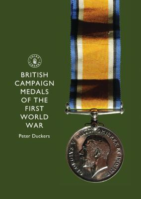 British Campaign Medals of the First World War - Duckers, Peter
