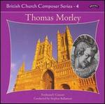 British Church Composer Series, Vol. 4: Thomas Morley