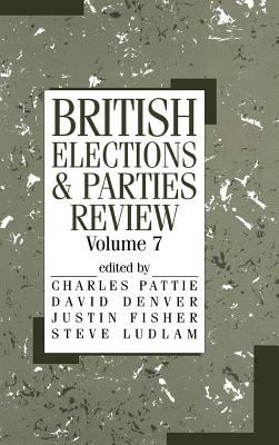 British Elections & Parties - Pattie, Charles (Editor)