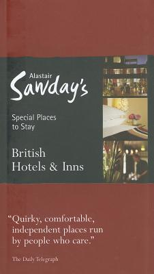 British Hotels & Inns - Bell, Tom (Editor), and Sawday, Alastair (Series edited by)
