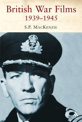 British War Films, 1939-1945: The Cinema and the Services - MacKenzie, Paul, Professor