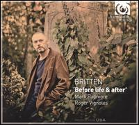Britten: Before Life & After - Mark Padmore (tenor); Roger Vignoles (piano)
