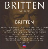 Britten Conducts Britten [7 CDs] - Alexander Murray (flute); Barry Tuckwell (horn); Benjamin Britten (piano); Denis Blyth (tympani [timpani]); Dietrich Fischer-Dieskau (baritone); Gervase de Peyer (clarinet); John Shirley-Quirk (baritone); Julius Katchen (piano); Mark Lubotsky (violin)
