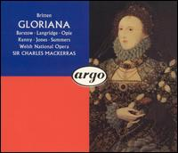 Britten: Gloriana - Alan Opie (vocals); Bryn Terfel (vocals); Christopher Cornall (vocals); Della Jones (vocals); Dominic Gill (vocals); James Miller-Coburn (vocals); Janice Watson (vocals); Jenevora Williams (vocals); John Mark Ainsley (vocals); John Shirley-Quirk (vocals)