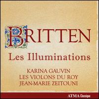 Britten: Les Illuminations - Karina Gauvin (soprano); Louis-Philippe Marsolais (horn); Pascale Giguère (violin); Les Violons du Roy;...